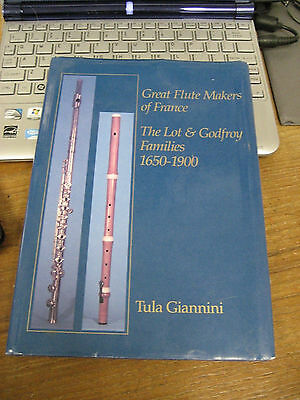 Flute Book - Great Flutemakers Of France: The Lot & Godfroy Families, 1650-1900.