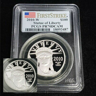 2010-W Statue of Liberty $100 Coin! PCGS PR 70 DCAM! FIRST STRIKE!!! #AG3487