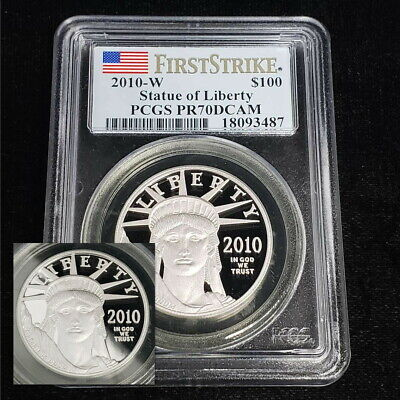 2010 W Statue of Liberty $100 Coin PCGS PR 70 DCAM FIRST STRIKE Coin #AG3487