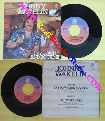 LP 45 7''  JOHNNY WAKELIN Lay down and rock me I must be love 1978 no cd mc dvd