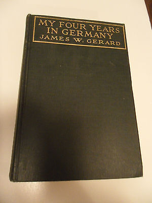 1917 Vintage Antique Copy Book MY FOUR YEARS IN GERMANY by James Gerard WW1