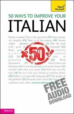 50 Ways to Improve Your Italian: Teach Yourself 9781444110661 (Paperback, 2010)