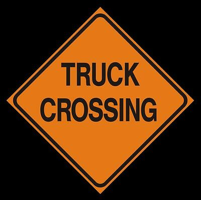 TRUCK CROSSING -  Logging Road Sign - Construction Work Zone Signs