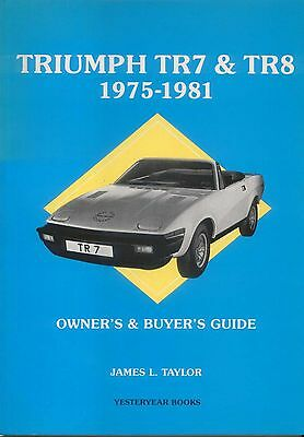Triumph TR7 & TR8 1975-1981 Owner's & Buyer's Guide by Taylor Origins & Specs +