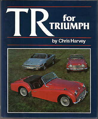 TR for Triumph by Chris Harvey TR1 to TR8 models, road test, racing, problems +
