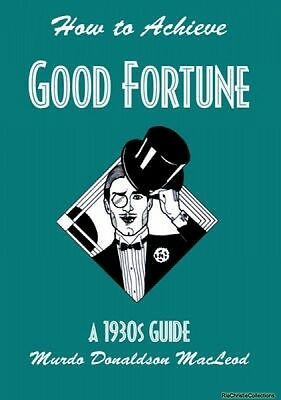 How to Achieve Good Fortune Murdo Donaldson MacLeod Paperback New Book Free UK D