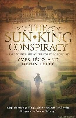 The Sun King Conspiracy Yves Jego Denis Lepee Sue Dyson Paperback New Book Free