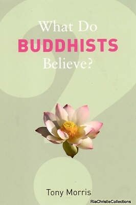 What Do Buddhists Believe Tony Morris Paperback New Book Free UK Delivery