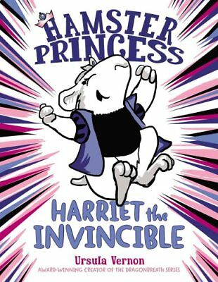 Hamster Princess Harriet the Invincible by Ursula Vernon 9780803739833