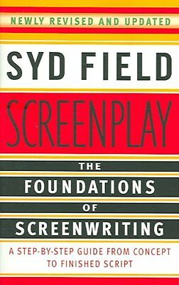Screenplay Foundations of screenwriting by Syd Field 9780385339032