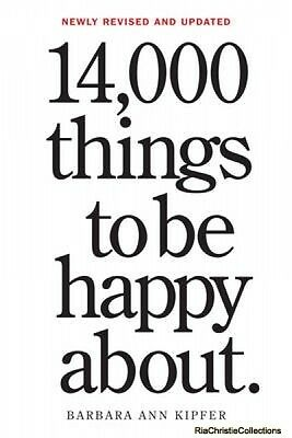 14000 Things to be Happy About Barbara Ann Kipfer