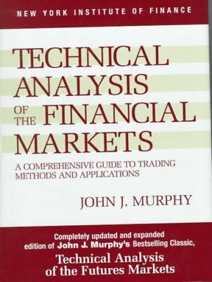 Technical Analysis of the Financial Markets A Comprehensive Gui... 9780735200661