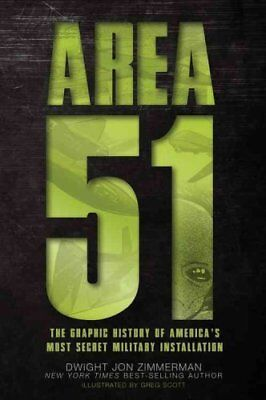 Area 51 The Graphic History of America's Most Secret Military I... 9780760346648