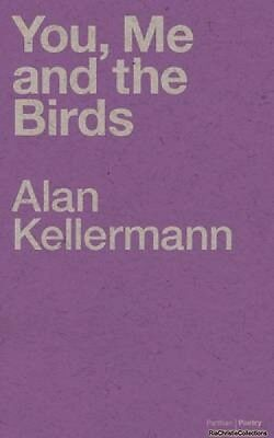 You Me and the Birds Alan Kellermann New Paperback Free UK Post