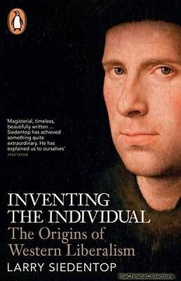 Inventing the Individual Larry Siedentop