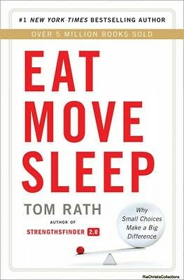 Eat Move Sleep Tom Rath Paperback New Book Free UK Delivery