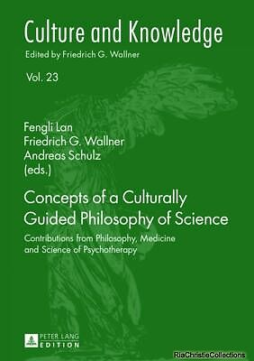 Concepts of a Culturally Guided Philosophy of Science Fengli Lan Friedrich G. Wa