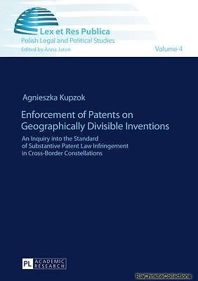 Enforcement of Patents on Geographically Divisible Inventions Agnieszka Kupzok P