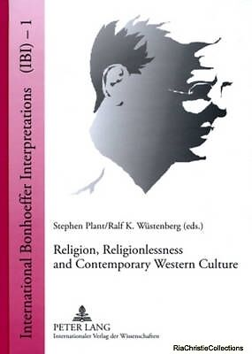 Religion Religionlessness and Contemporary Western Culture Stephen Plant Ralf K.