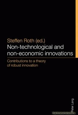 Non-Technological and Non-Economic Innovations Steffen Roth Paperback New Book F