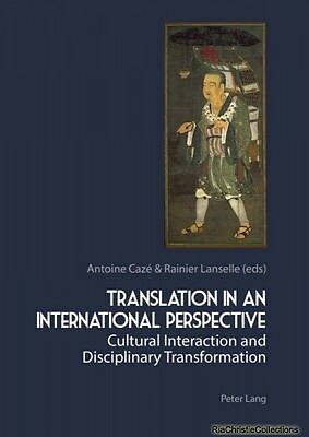Translation in an International Perspective Rainier Lanselle Antoine Caze Paperb