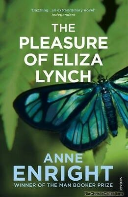 The Pleasure of Eliza Lynch Anne Enright Paperback New Book Free UK Delivery
