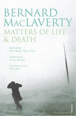Matters of Life and Death Bernard MacLaverty