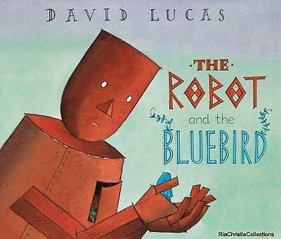The Robot and the Bluebird David Lucas Paperback New Book Free UK Delivery