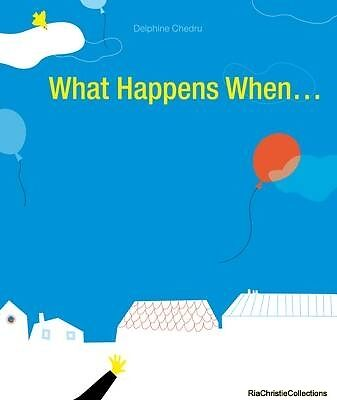 What Happens When ... Delphine Chedru Hardback New Book Free UK Delivery