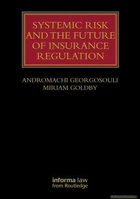 Systemic Risk and the Future of Insurance Regulation Andromachi Georgosouli Miri