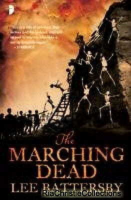 The Marching Dead Lee Battersby Paperback New Book Free UK Delivery