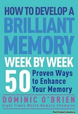 How to Develop a Brilliant Memory Week by Week Dominic Obrien New Paperback Free
