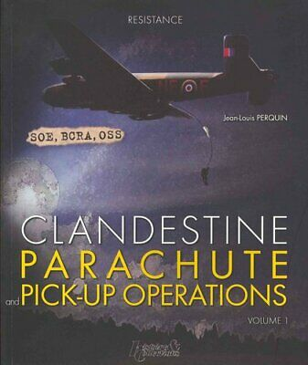 Clandestine Parachute Pick Up Operations by Jean-Louis Perquin 9782352502494