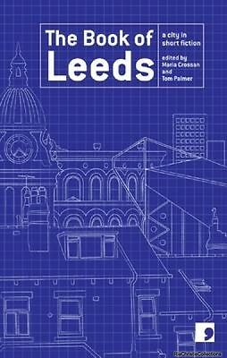 The Book of Leeds Maria Crossan Tom Palmer M. Y. Alam New Paperback Free UK Post