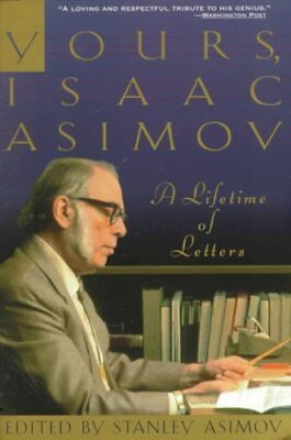Yours, Isaac Asimov: A Lifetime of Letters by Isaac Asimov 9780385476249