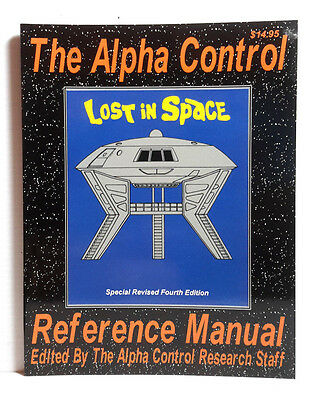 Lost In Space Alpha Control Reference Manual Softcover Book- 100 Pages- FREE S&H