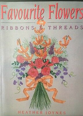 Favourite Flowers In Ribbons & Threads Book by  Heather Joynes Embroidery