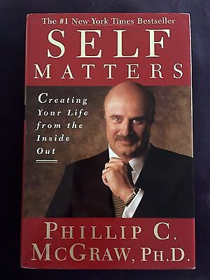 Self Matters: Creating Your Life from the Inside Out by Phillip McGraw, PhD