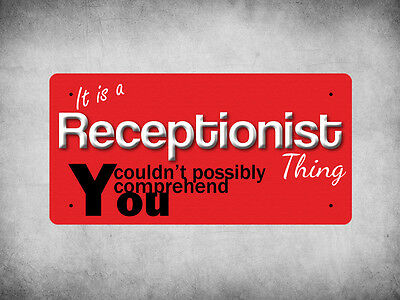 WP_ITSAJOB_718 It is a Receptionist thing you couldn't possibly comprehend - Met