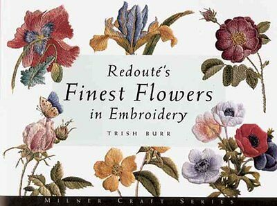 Redoute's Finest Flowers in Embroidery by Trish Burr 9781863512930