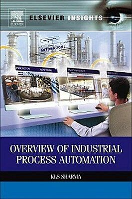 Overview of Industrial Process Automation K. L. S. Sharma