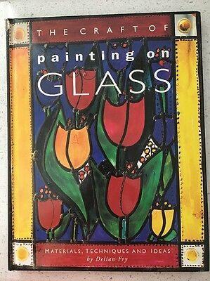 The Craft Of Painting On Glass Book by Delian Fry