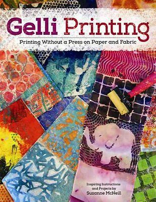 Gelli Printing Printing Without a Press on Paper and Fabric 9781574219135