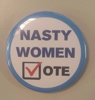 Nasty Women Vote - Button/Pin