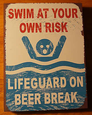 SWIM AT YOUR OWN RISK LIFEGUARD ON BEER BREAK Wood Beach Pool Home Decor Sign