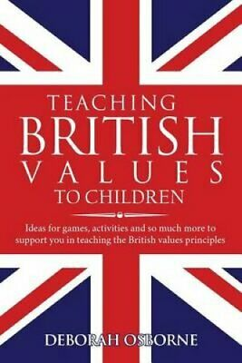 Teaching British Values to Children Ideas for Games, Activities... 9781526201300