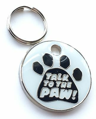 Personalised Engraved Talk To The Paw Dog/Cat Pet ID Tag 27mm