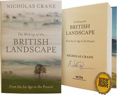 Signed Book - The Making of the British Landscape by Nicholas Crane