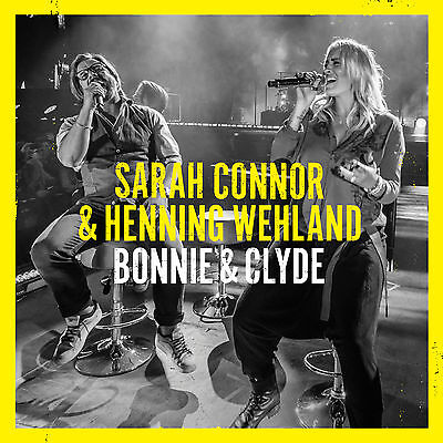 Sarah Connor, Henning Wehland - Bonnie & Clyde (2-Track) - (5 Zoll Single CD (2-