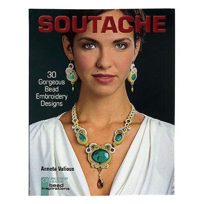 Soutache 30 Gorgeous Embroidery Designs Paperback Book By Anneta Valious (H48/8)